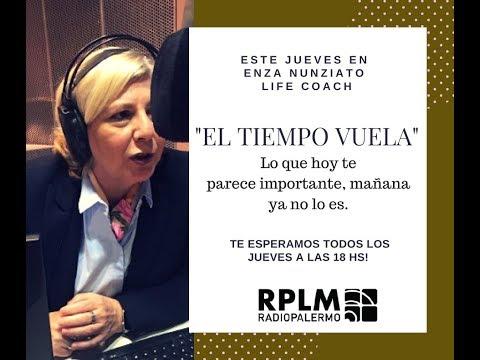 El tiempo vuela - Enza Nunziato - Life Coach - Radio Palermo - 17/5/18