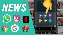 WhatsApp Videokonferenzen, Werbung in WhatsApp, Netflix Inhalte kostenlos, Huawei-Bann eskaliert!