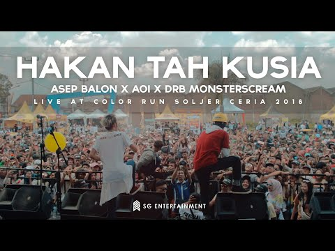 Asep Balon X Aoi X DRB - Hakan Tah Ku Sia (Live At Color Run Soljer Ceria 2018)