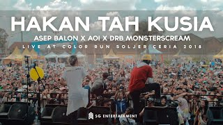 Asep Balon X Aoi X DRB - Hakan Tah Ku Sia (Live at Color Run Soljer Ceria 2018)