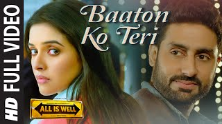 'Baaton Ko Teri' FULL VIDEO Song | Arijit Singh | Abhishek Bachchan, Asin | T-Series(Gulshan Kumar Present's Bhushan Kumar's and Shyam Bajaj's 'ALL IS WELL' directed by Umesh Shukla. Presenting 'Baaton Ko Teri' FULL VIDEO Song in the ..., 2015-08-27T13:50:55.000Z)