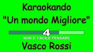 Karaoke Italiano - Un mondo Migliore - Vasco Rossi ( Testo )