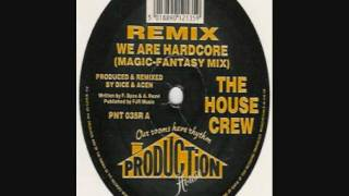 The House Crew - We Are Hardcore (Magic-Fantasy Mix)