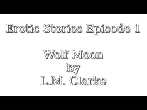 Erotic Stories E01 - WolfMoon | NSFW | EROTICA |