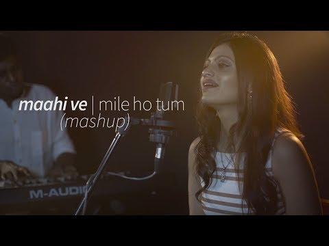 Maahi Ve/ Mile ho Tum (Mashup) ||  Vijal Shah (ft. ceAzer) || Richa Sharma | Neha Kakkar ||