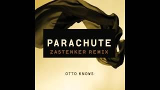 Otto Knows - Parachute (Zastenker Remix)