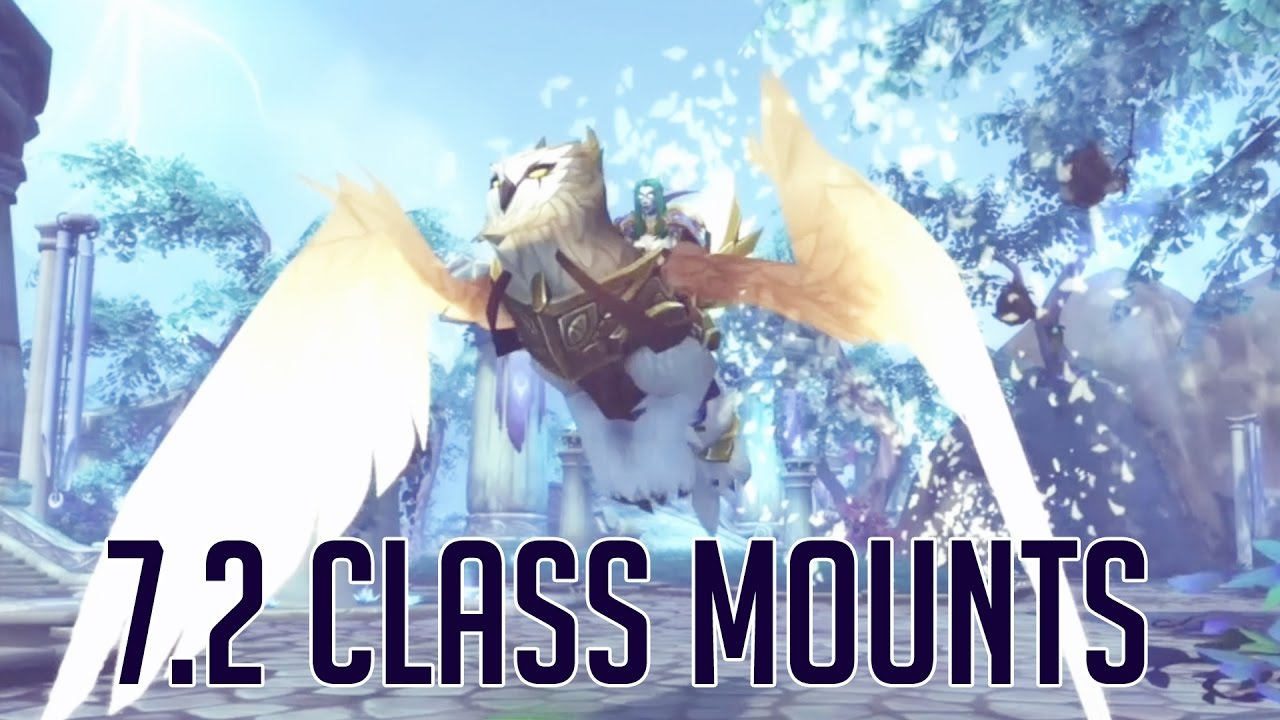 Wow 7 2 Class Mounts Youtube