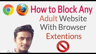 How to Block Porn Websites | Adult Websites On Browser