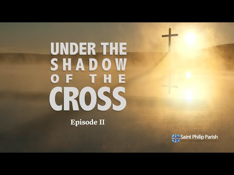 Under The Shadow Of The Cross: An Original Series - Episode II