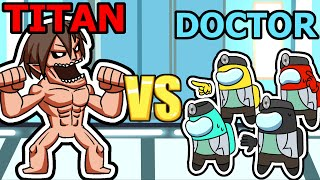 among us 9 DOCTORS VS TITAN GOD (mods)