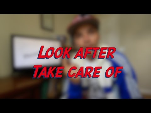 Look after / Take care of - W2D7 - Daily Phrasal Verbs - Learn English online free video lessons