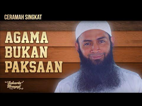 Ceramah Singkat : Agama Bukan Paksaan - Ustadz Dr. Syafiq Riza Basalamah, MA.
