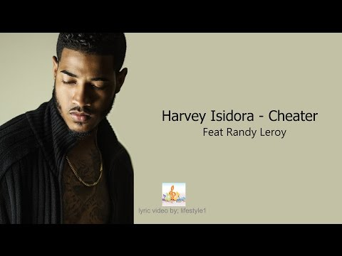 Harvey - Cheater Ft. Randy Leroy (lyrics)