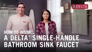 How to Install a Delta® Single-Handle Bathroom Sink Faucet