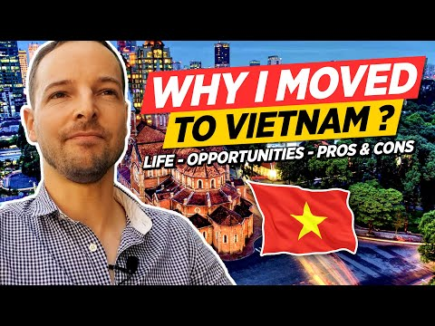 Why I moved to Vietnam? And you should too !