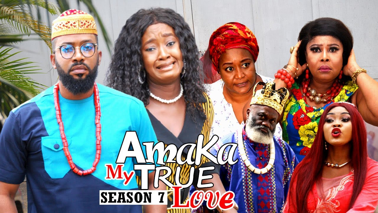 Download AMAKA MY TRUE LOVE (SEASON 7) {NEW MOVIE) - 2021 LATEST NIGERIAN NOLLYWOOD MOVIES