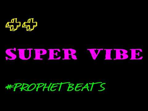 SUPER VIBE #ProphetBeats
