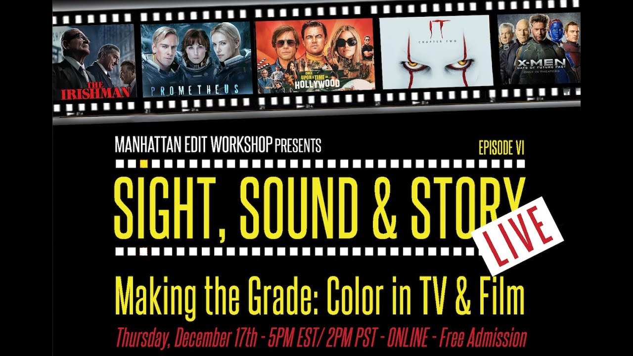 "Sight, Sound & Story: Live ""Making the Grade: Color in TV & Film"""