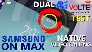 Samsung Galaxy On Max DUAL 4G Volte & Native Video Calling Test   Data Dock