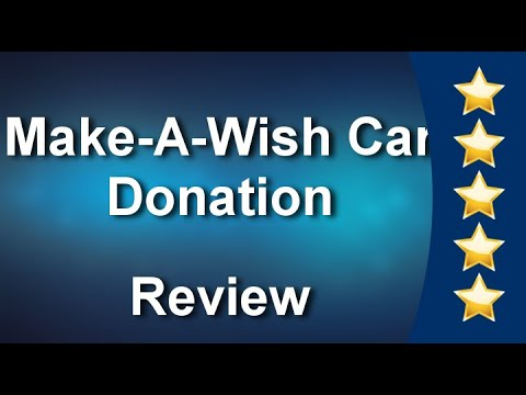 Make A Wish Car Donation Impressive 5 Star Review By John Youtube