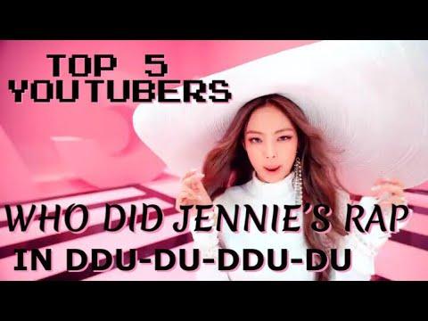 Top 5 Youtubers Who Did Jennie's Rap Part In DDU-DU-DDU-DU (worldwide)