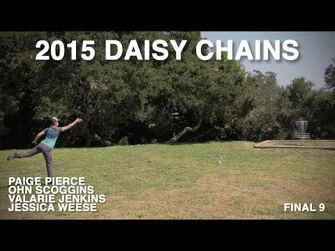 PHP #10b - Daisy Chains, 2015 - Final 9 (Pierce, Scoggins, Jenkins, Weese)