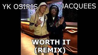 𝗝𝗮𝗰𝗾𝘂𝗲𝗲𝘀 x YK Osiris - Worth It (Remix)