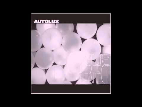 008 Autolux  Here Comes Everybody