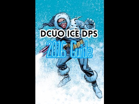 DCUO ICE DPS 2016 GUIDE | Advanced Mechanics