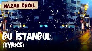 Nazan Öncel - Bu İstanbul (Lyrics | Şarkı Sözleri) Resimi