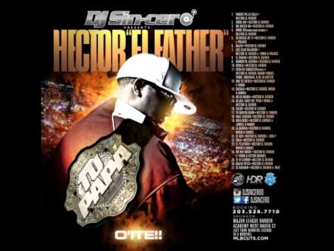 Dj Sincero Present Hector El Father- Tu Papa O'iste! (The Mixtape)