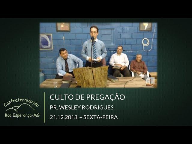 21.12.2018 | Sexta | Pr. Wesley Rodrigues | Confraternização Boa Esperança/MG