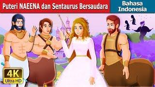 Puteri NAEENA dan Sentaurus Bersaudara | Dongeng anak | Dongeng Bahasa Indonesia