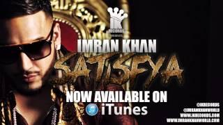 Imran Khan - Satisfya (Now Online)