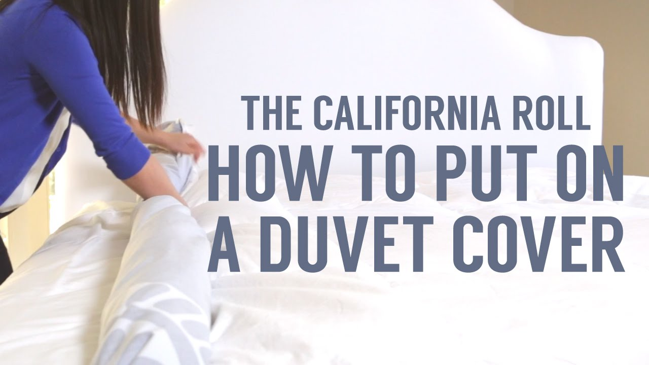 how to put on a duvet cover the california roll way youtube