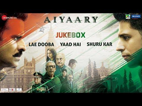 Aiyaary - Full Movie Audio Jukebox | Sidharth Malhotra, Rakul Preet