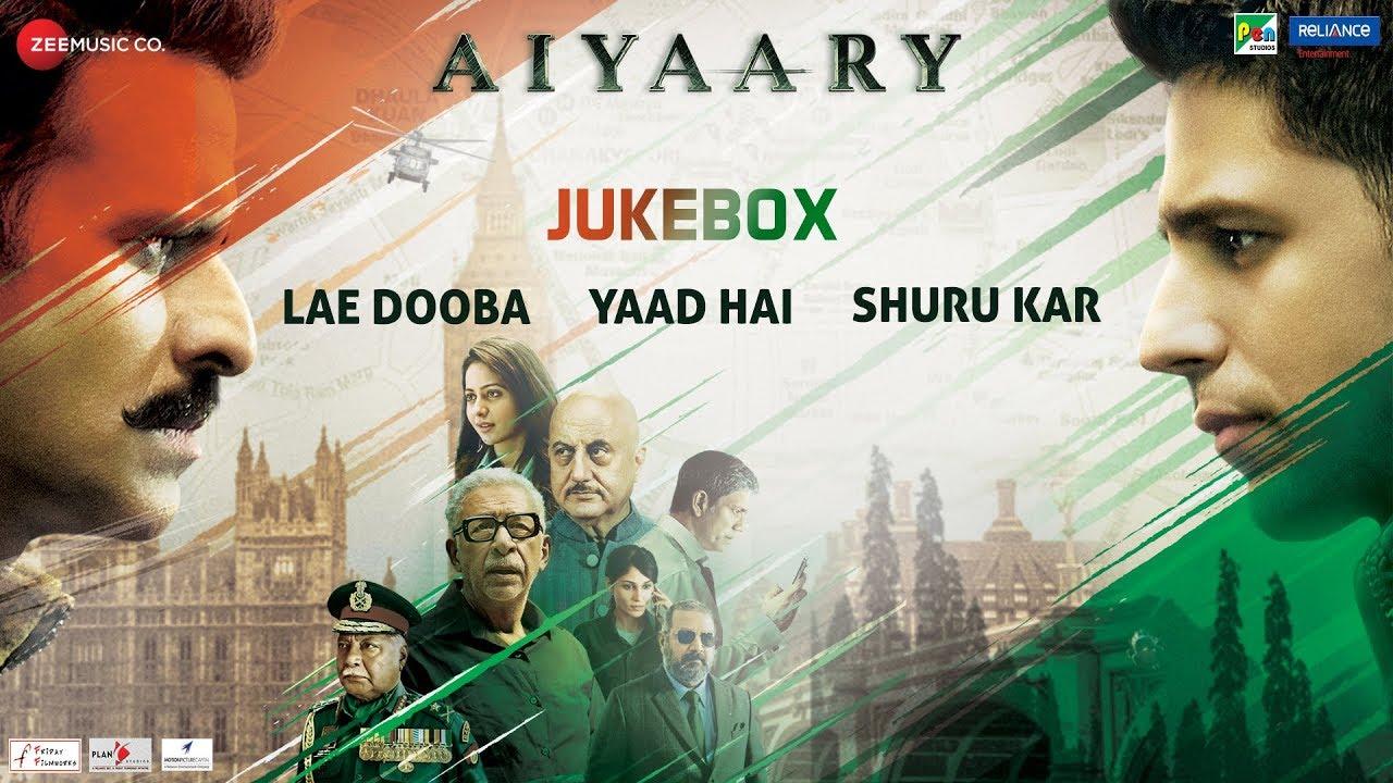 Aiyaary Full Movie Audio Jukebox Sidharth Malhotra Rakul Preet