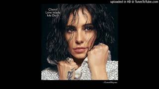 CHERYL - Love Made Me Do It (Audio)