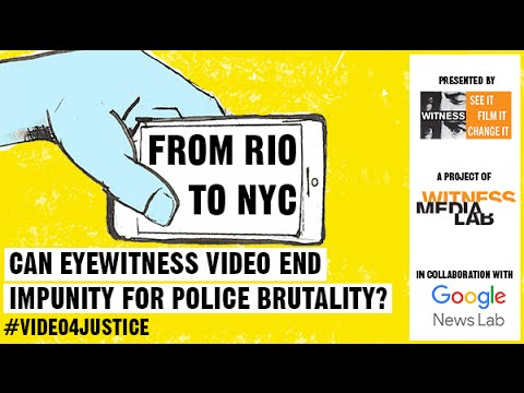 From Rio to NYC: Can eyewitness video end impunity for police abuse?