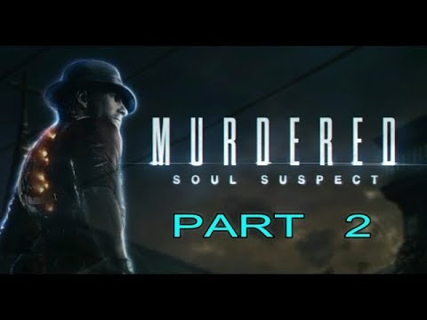 Murdered: Soul Suspect Gameplay Walkthrough Part 2 Let's Play Playthrough