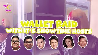 WALLET RAID WITH IT'S SHOWTIME HOSTS | Vice Ganda