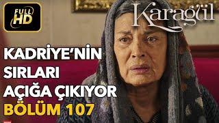 Karagül 107. Bölüm / Full HD (Tek Parça) - Kadriye'nin Sırları Açığa Çıkıyor