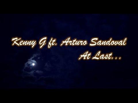 Kenny G ft. Arturo Sandoval  - At Last