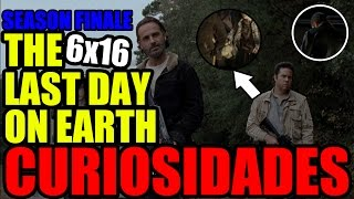 "CURIOSIDADES DEL TRAILER DE ""THE WALKING DEAD 6x16  THE LAST DAY ON EARTH"""