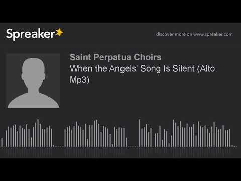 When the Angels' Song Is Silent (Alto Mp3) (made with Spreaker)