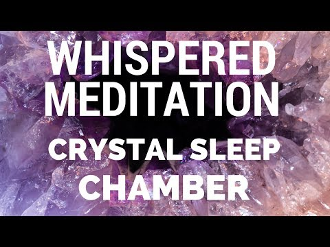 Whispered Meditation - CRYSTAL SLEEP CHAMBER