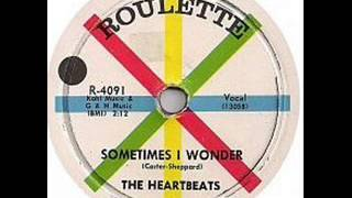HEARTBEATS  Sometimes I Wonder  MAY