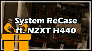 System ReCase ft. NZXT H440
