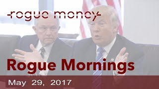 Rogue Mornings - Trump's Strategy, WH Seth R Petition & DNC Staffer Arrested (05/29/2017)