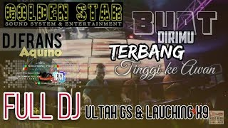 Full DJ_GOLDEN STAR Anniversarry & Launching X9 Entertainment _ Dj.Frans Aquino
